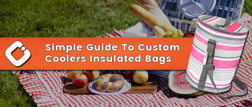 Simple Guide To Custom Coolers Insulated Bags