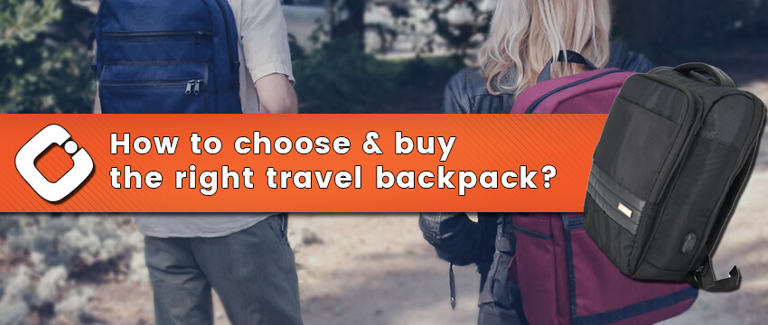How to choose & buy the right travel backpack?